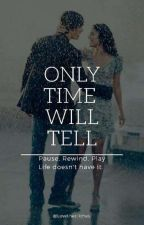 Only Time Will Tell by Lovethecliches