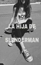 ↬ La Hija De Slenderman ( Creepypastas ) •  by im_donut