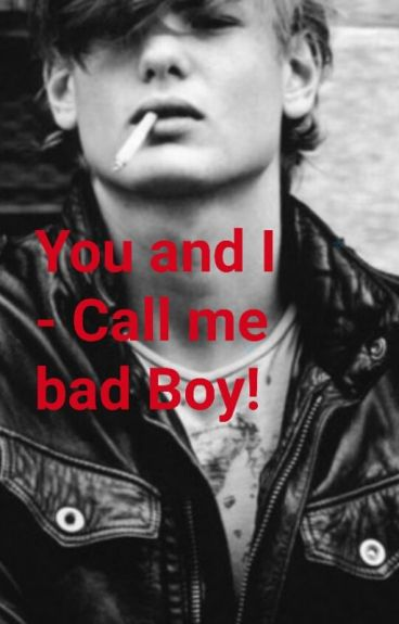 You And I - Call Me Bad Boy (Book 6)
