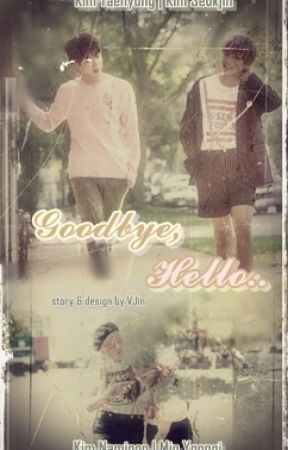 Goodbye, Hello (JinV-NamGi) by BTSShipperFanfiction