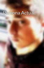 Persona Actual. by CamiloOrozcoLorza