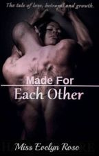 Made For Each Other {Completed} by MissEvelynRose