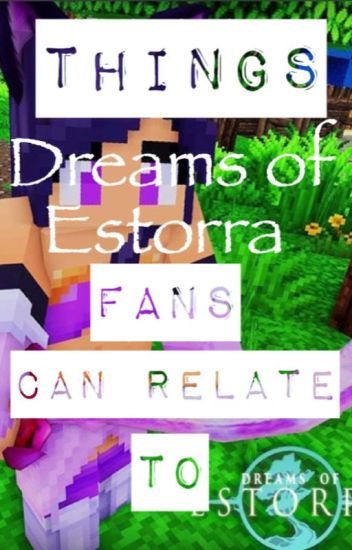 Things Dreams of Estorra Fans Can Relate To