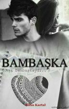 BAMBAŞKA by NilsuKrtl