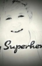 My Super Hero by xupreeya123