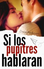 Si los pupitres hablaran © by DreamAndLovers