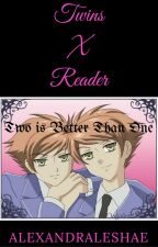 Two is Better Than One [Twins X Reader] by AlexandraLeshae