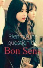 Rien qu'une question de Bon Sens by AthenaetJacquotte
