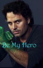 Be My Hero (Sequel to My Angel) by wonderwoman_247