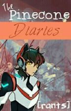 ☆The Pinecone Diaries (Rants)☆ by -katsudon_eclipse