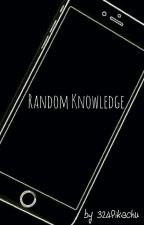Random Knowledge || Z.M. by 324Pikachu