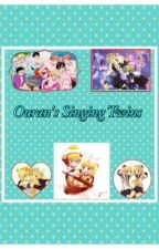 Ouran's Singing Twins (An Ouran High School Host Club Fanfic) by Kasumi09