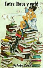 Entre Libros y Café #1 by Andre_Ramz
