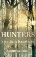 Hunters - Sämtliche Kreaturen by Sonnenschein96