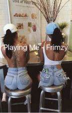 Playing Me - Frimzy by jeyroschh
