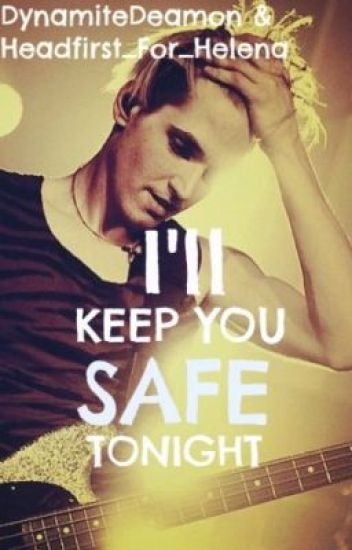 I'll Keep You Safe Tonight (Mikey Way) [Co-Written With Headfirst_For_Helena)