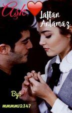 Aşk Laftan Anlamaz by mmmm12347