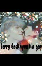 Sorry Baekhyun I'm Gay! by chanhyunz
