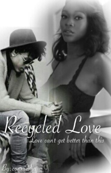 Recycled Love.