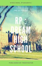 RP : DREAM HIGH SCHOOL by FreeFoster