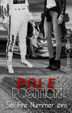 Pole Position - Sei ihre Nummer eins by DreamQueenXxxx