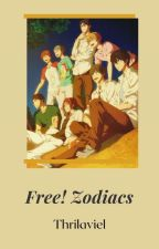 Free!»Zodiacs✔ by Thrilaviel