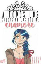 A Todos Los Chicos De Los Que Me Enamore ~Miraculous UA~ by amazingjughead