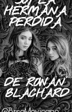 Soy La Hermana Perdida De Rowan Blanchard (Corey Fogelmanis & Tu) by BrisaMexicano