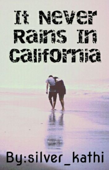 It Never Rains In California