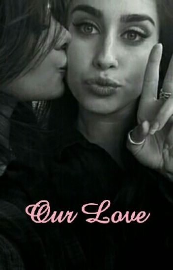 Our Love 》CAMREN《