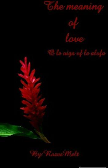 O Le Uiga O Le Alofa (The Meaning Of Love)