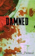 Damned *Jonathan Davis Fanfic* by Subliminally_Twisted