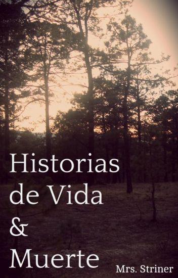 Historias de Vida & Muerte