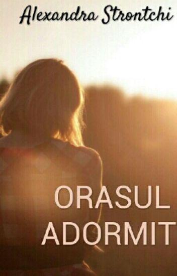ORASUL ADORMIT
