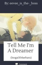 Tell Me I'm a Dreamer by eevee_is_the_boss