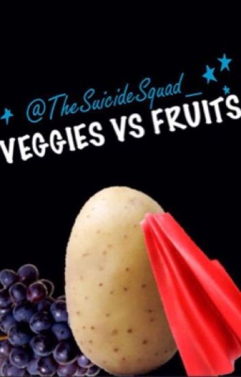 Veggies VS Fruits