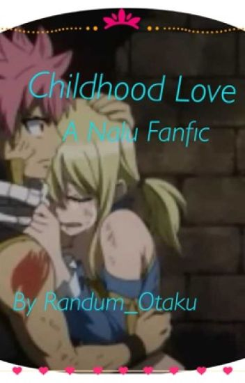 Childhood Love (Nalu FanFic/Lemons!)