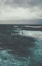 Love Me Daddy by elili82370