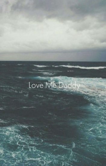 Love Me Daddy
