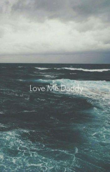 Love Me Daddy (En Pause)