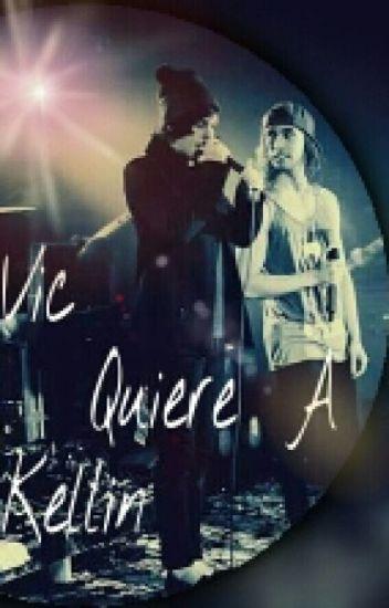 Vic Quiere A Kellin~ Kellic