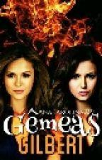 Gêmeas Gilbert by AnaKarolina2003