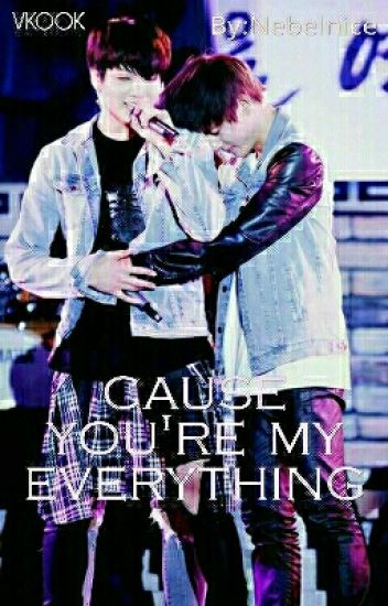 'Cause you're my everything - Vkook ||momentan Gestoppt||