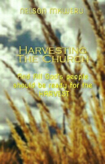 Harvesting The Church