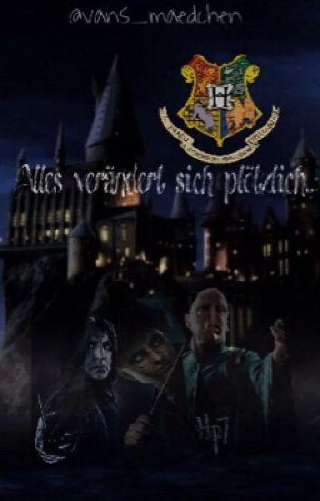 Alles ändert sich plötzlich - Harry Potter FF