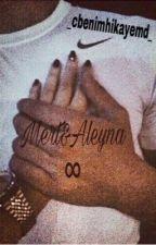 Mert&Aleyna|Benim Sonsuzum∞|Zwangsehe  by _cbenimhikayemd_