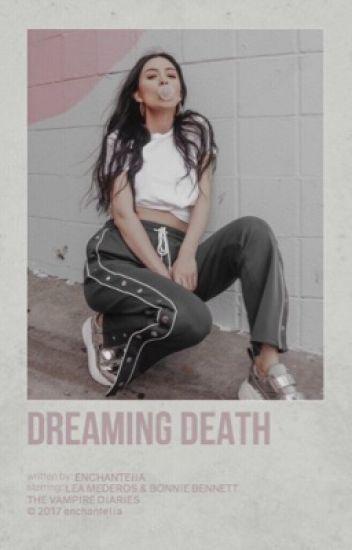 DREAMING DEATH ▹ B. BENNETT