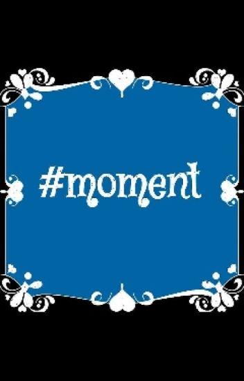 #Moments