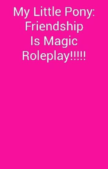 MLP Roleplay!!!