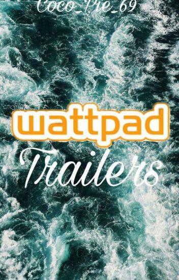 Trailers Wattpad